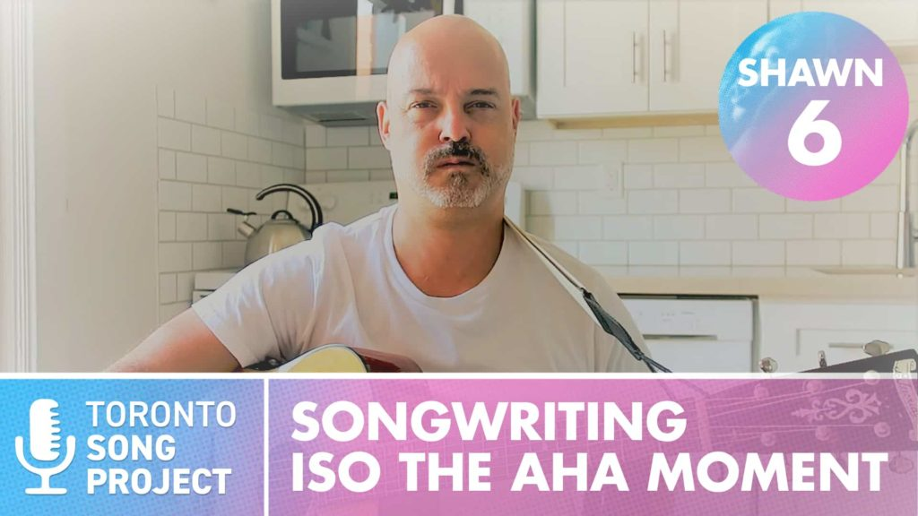 SONGWRITING: ISO the AHA Moment